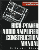 High-Power Audio Amplifier Construction Manual by Randy Slone